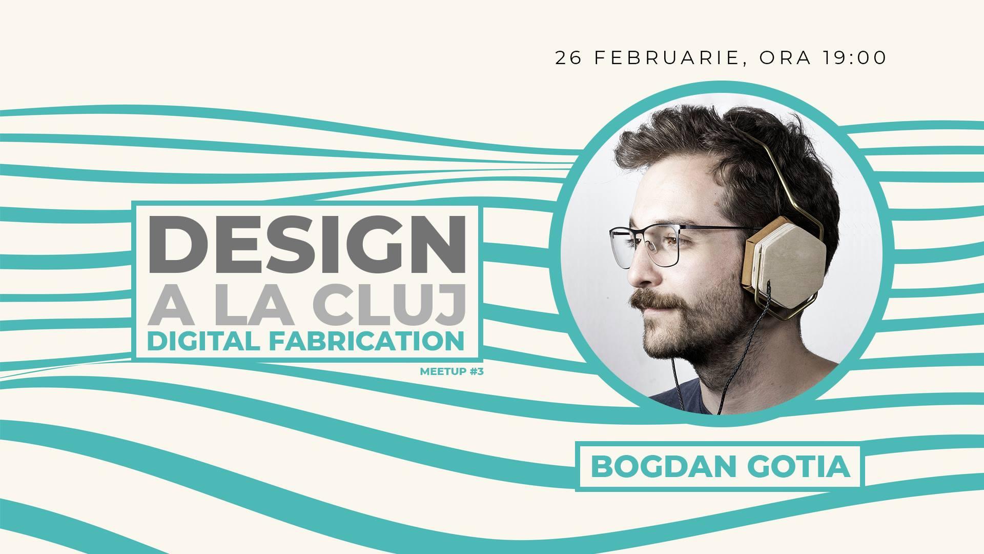 Design a la Cluj meetup #3 | Digital Fabrication