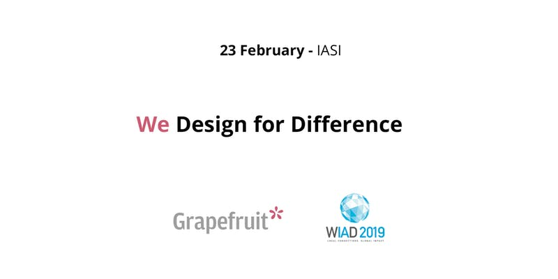 We Design for Difference – World IA Day 2019 by Grapefruit