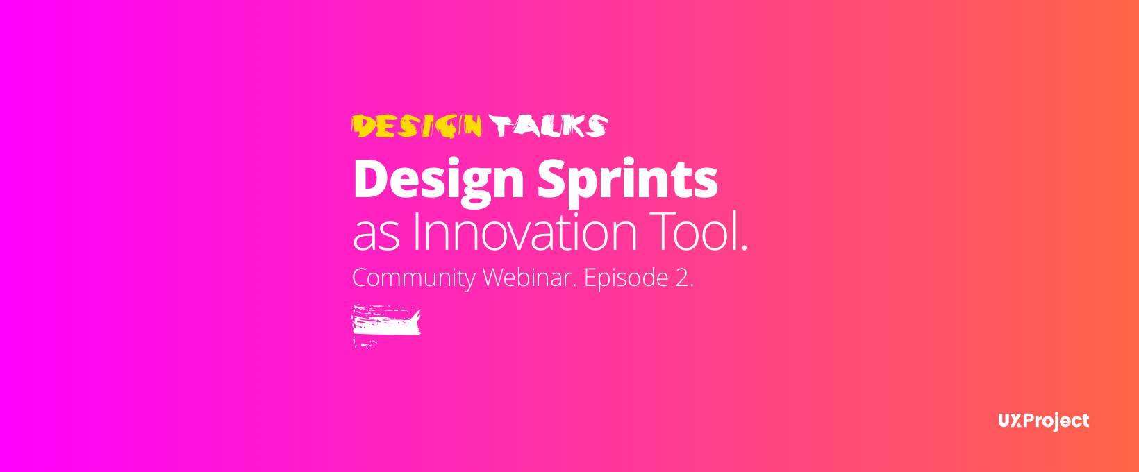 Design Talks #2 – Design Sprints as an Innovation Tool