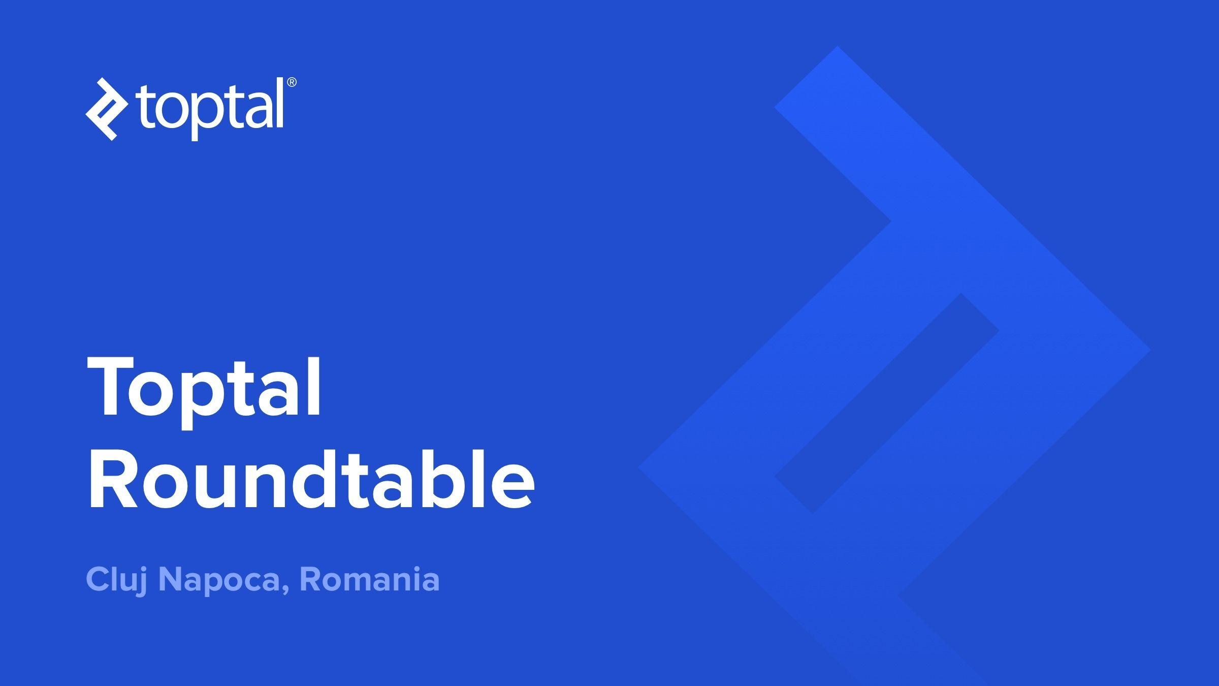 Toptal Roundtable Cluj Napoca