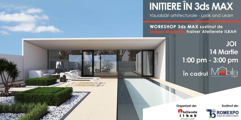 Initiere in 3ds MAX – Vizualizari arhitecturale – Look and Learn – Mobila Expo 2019