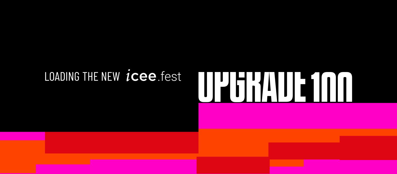 ICEE.fest: Upgrade 100