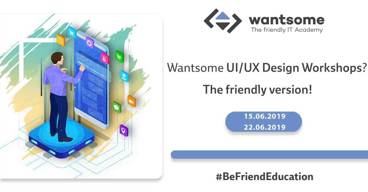 Wantsome UI/UX Design Workshops? – How to solve problems in your app
