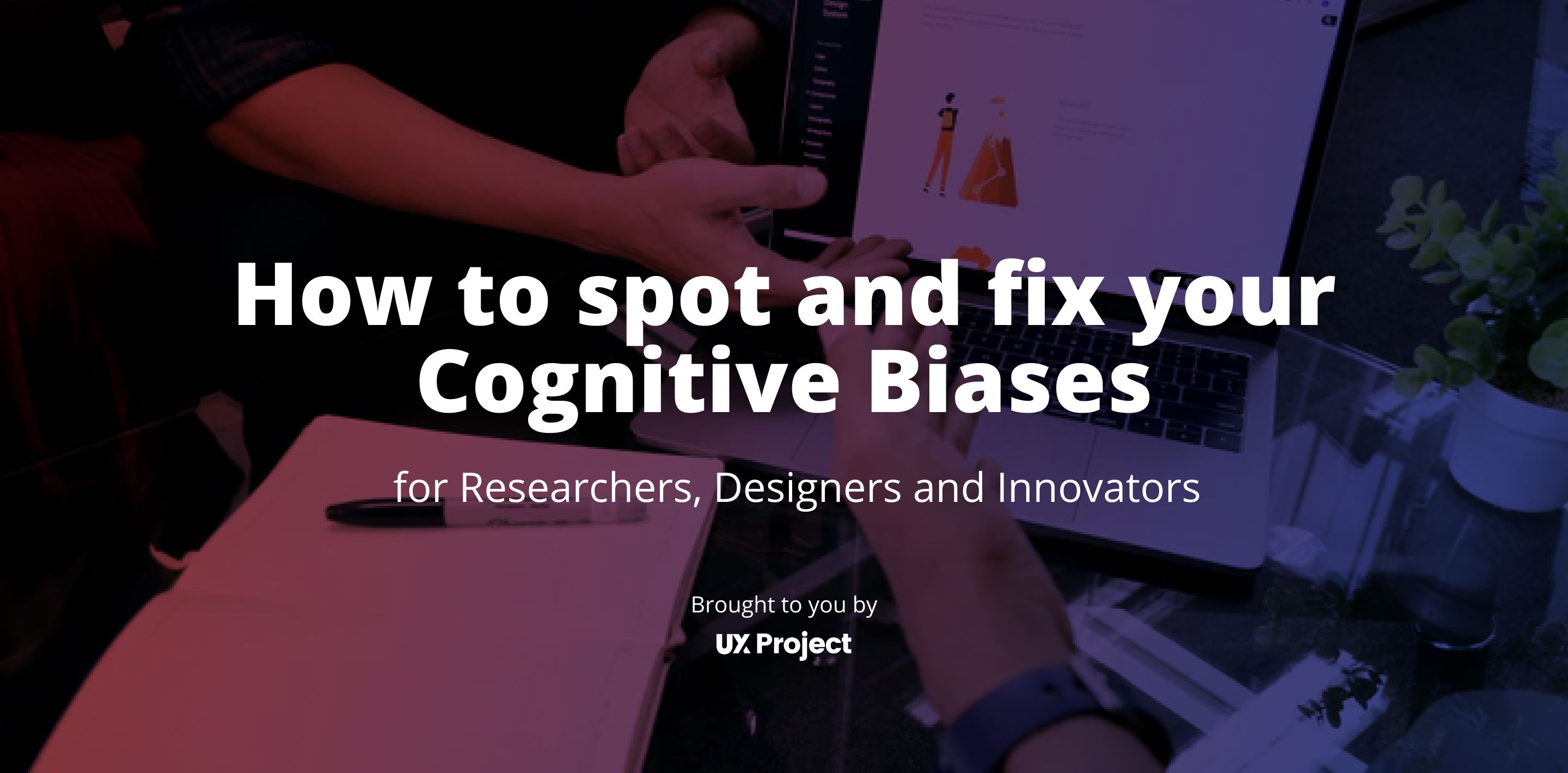 How to Spot and Fix Your Cognitive Biases