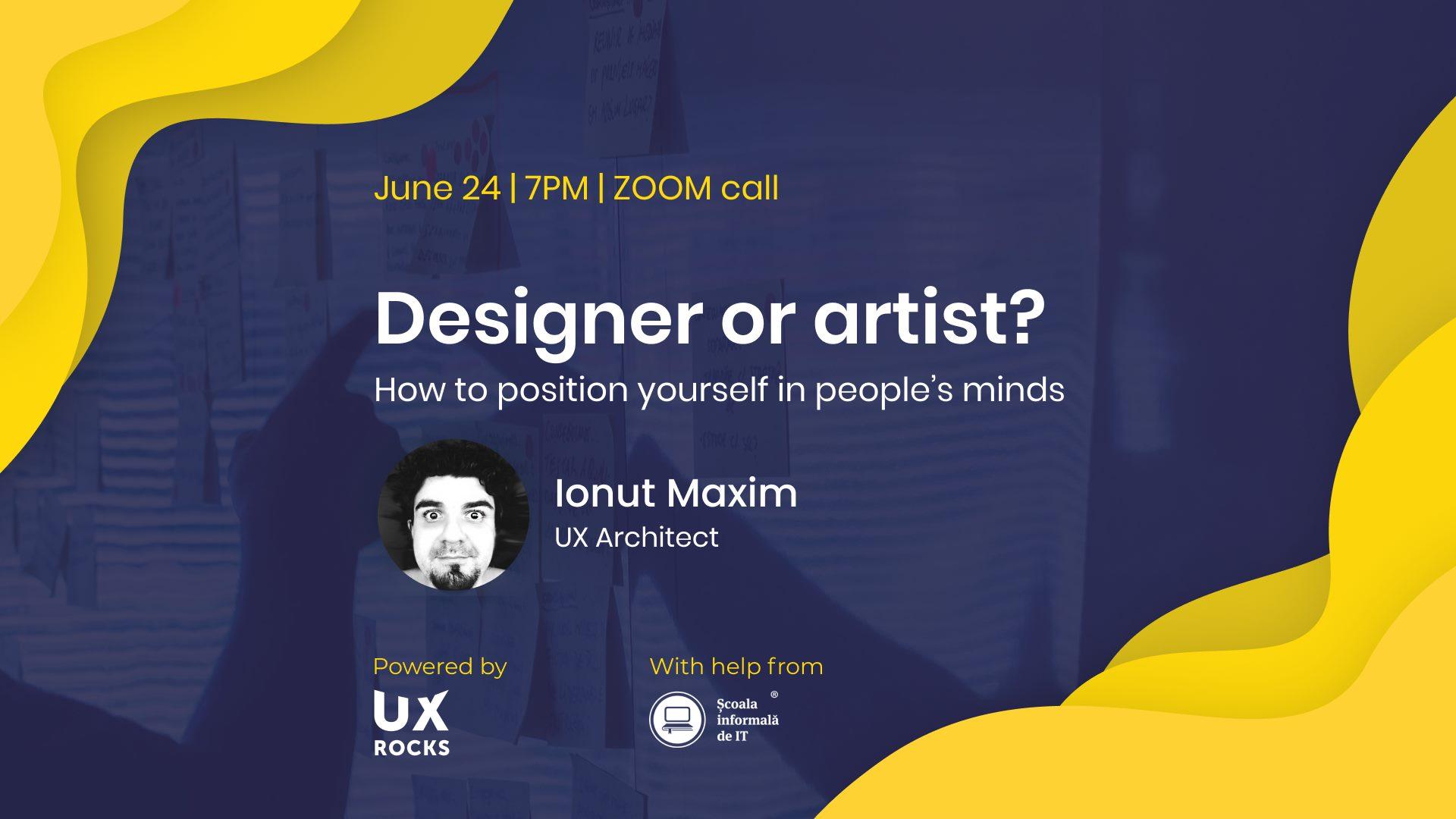 UX Meetup goes remote: Designer or artist w/ Ionut Maxim