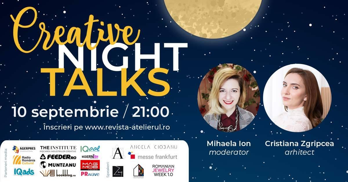 Creative Night Talks cu Cristiana Zgripcea