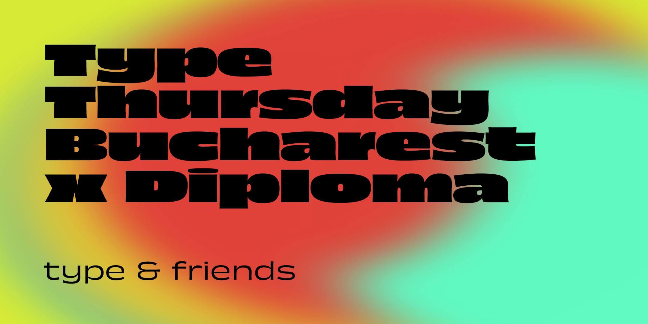 TypeThursday Bucharest x Diploma