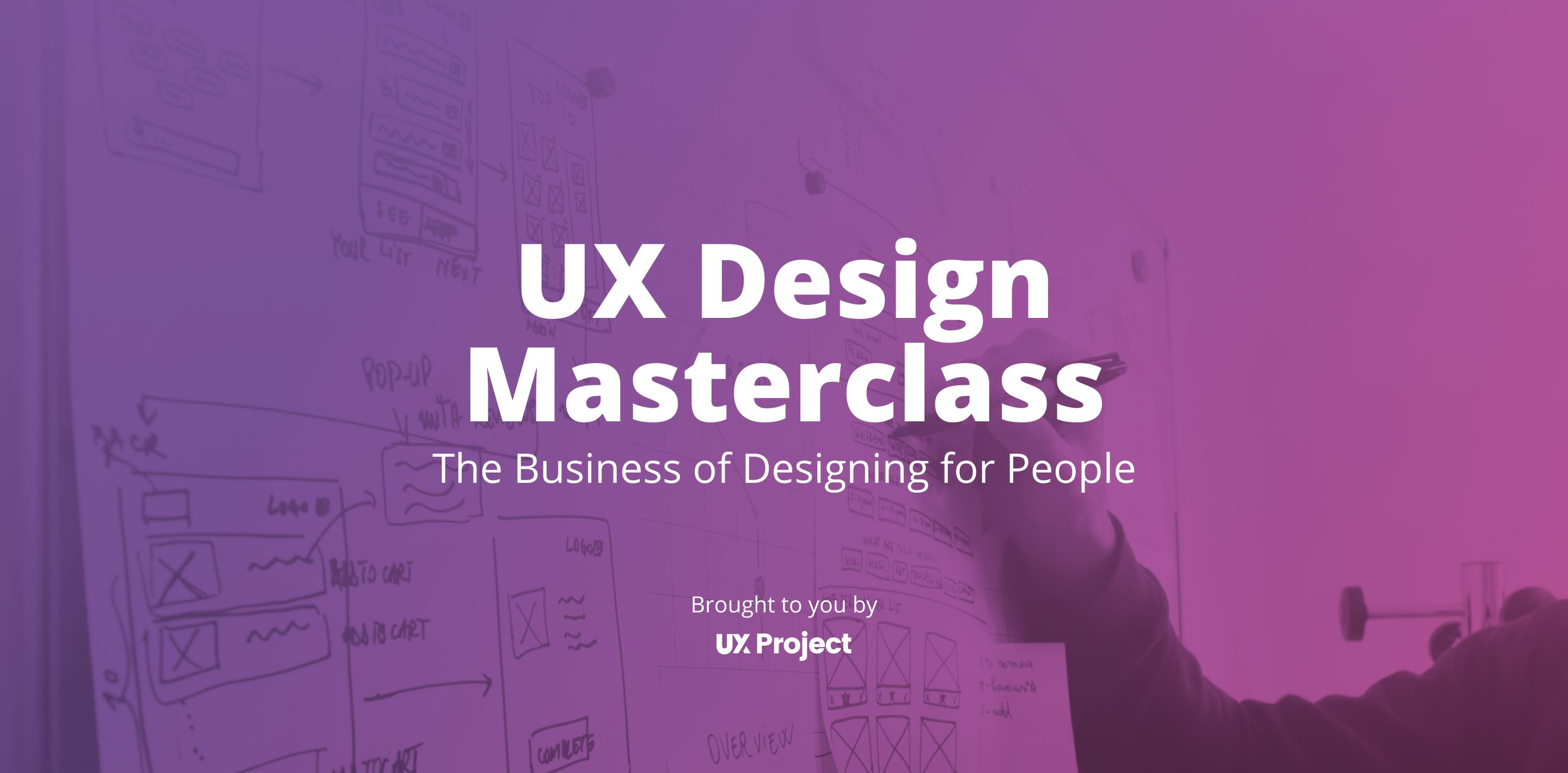 UX Design Masterclass: The Business of Designing for People