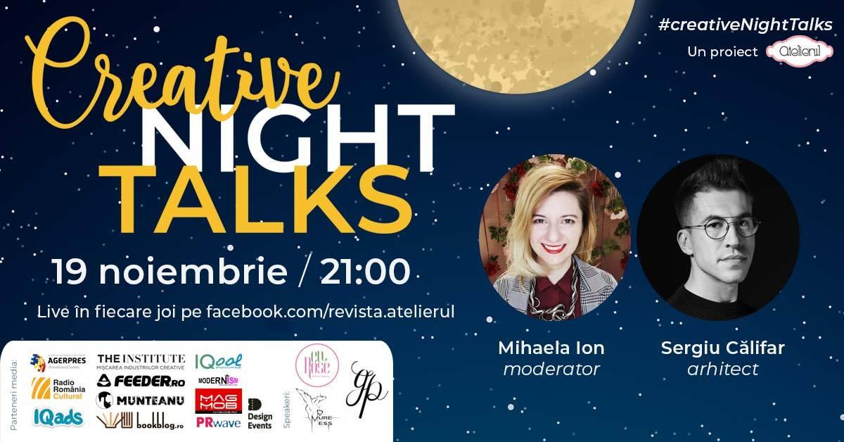 Creative Night Talks cu Sergiu Călifar