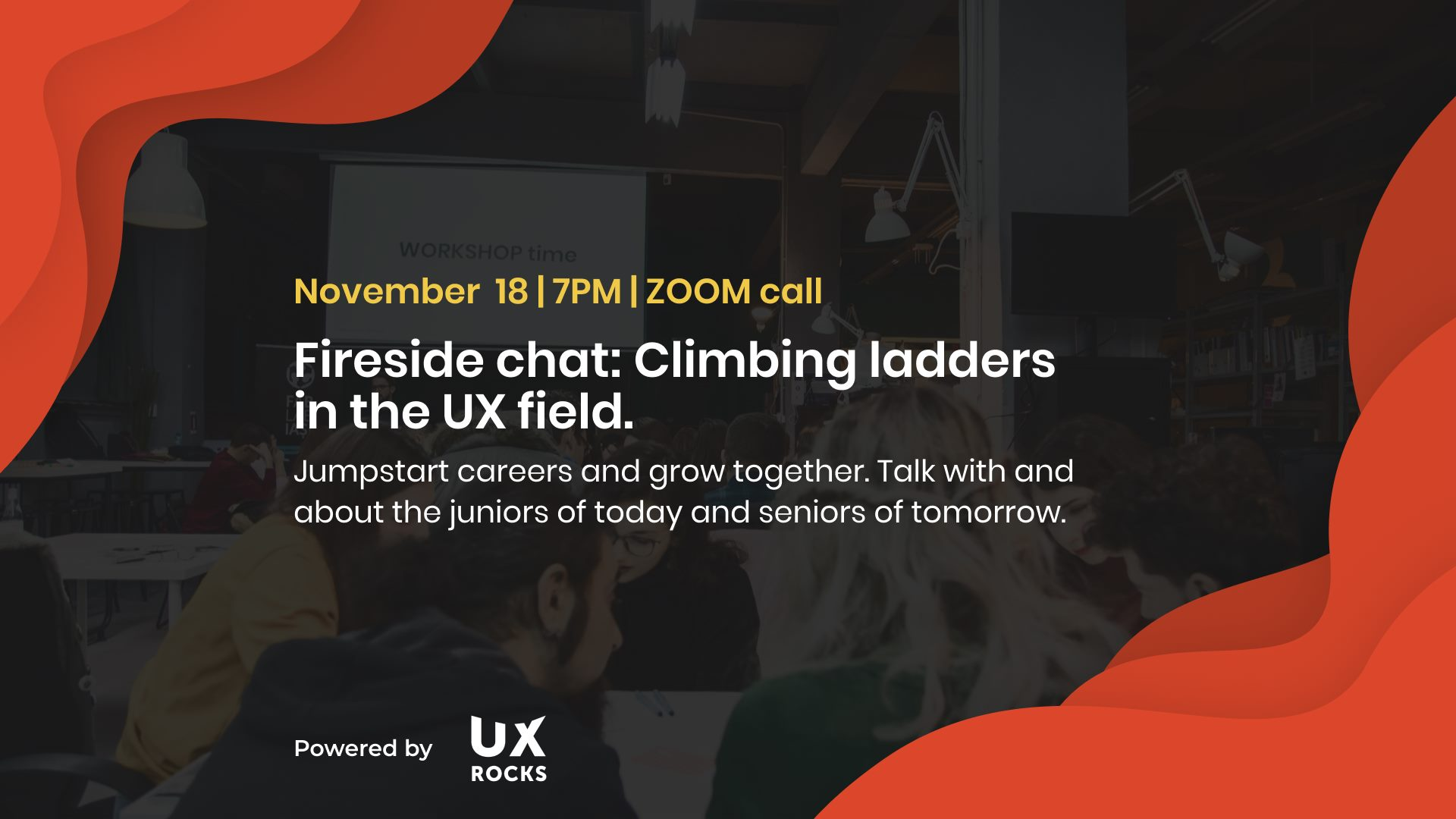 UX Meetup #9 – Fireside chat: Climbing ladders in the UX field. Jumpstart careers and grow together.