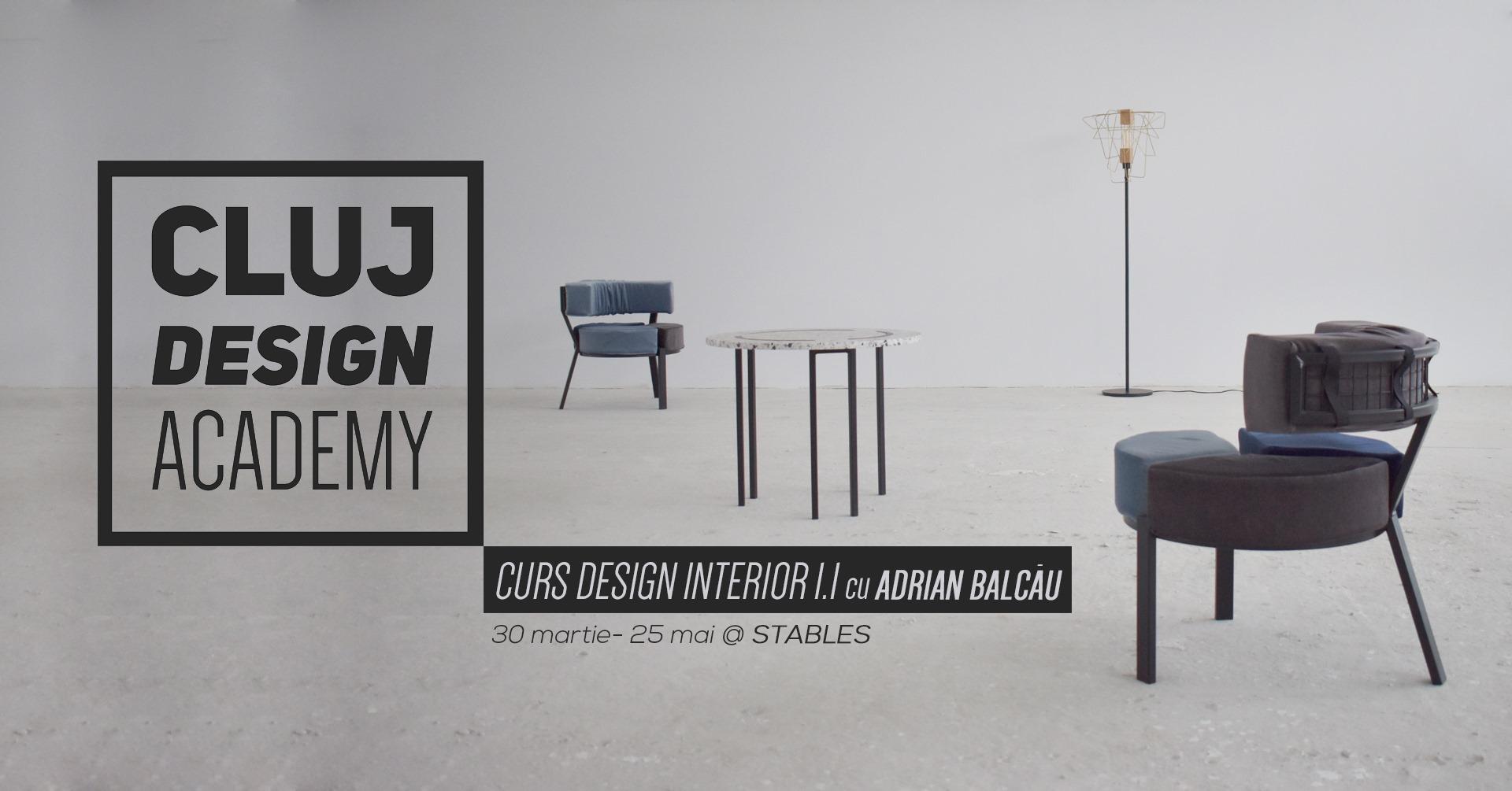Cluj Design Academy – Curs de Design Interior cu Adrian Balcău