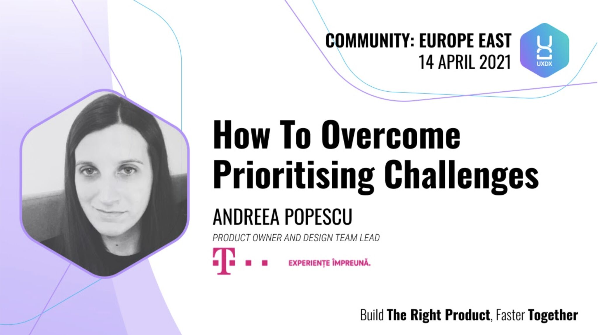 UXDX Community Europe East 2021 / How To Overcome Prioritising Challenges